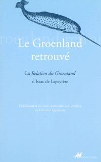 Le Groenland retrouvé : la Relation du Groenland d'Isaac Lapeyrère