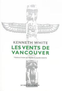 Les vents de Vancouver : escales dans l'espace-temps du Pacifique Nord