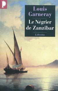 Voyages, aventures et combats. Volume 2, Le Négrier de Zanzibar