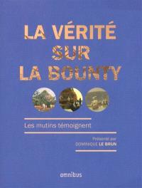 La vérité sur la Bounty : les mutins témoignent