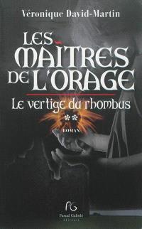 Les maîtres de l'orage. Volume 2, Le vertige du Rhombus