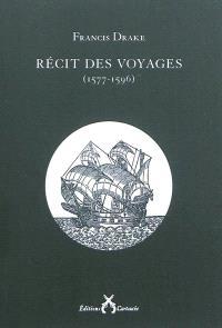 Récit des voyages, 1577-1596
