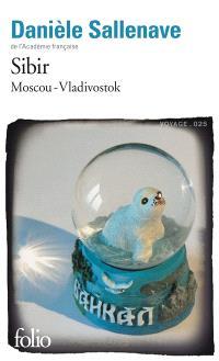 Sibir : Moscou-Vladivostok : mai-juin 2010