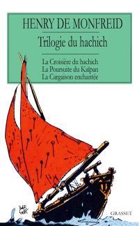 Trilogie du hachich : romans