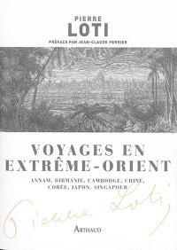 Voyage en Extrême-Orient : Annam, Birmanie, Cambodge, Chine, Corée, Japon, Singapour