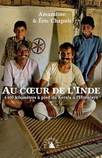 Au coeur de l'Inde : 4.400 kilomètres à pied du Kerala à l'Himalaya