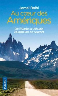 Au coeur des Amériques : de l'Alaska à Ushuaia, 24.000 kilomètres en courant