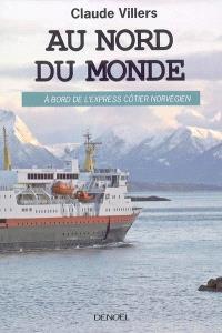Au nord du monde : à bord de l'express côtier norvégien
