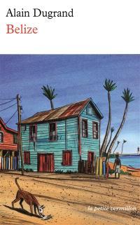 Belize : récit