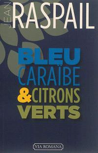 Bleu caraïbe et citrons verts : mes derniers voyages aux Antilles