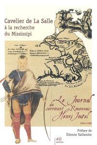 Cavelier de La Salle à la recherche du Mississippi : le journal du survivant rouennais Henri Joutel