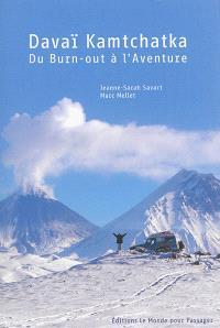 Davaï Kamtchatka : du burn-out à l'aventure