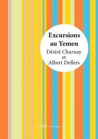 Excursions au Yémen : voyage exécuté en 1896