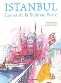 Istanbul, carnet de la Sublime Porte