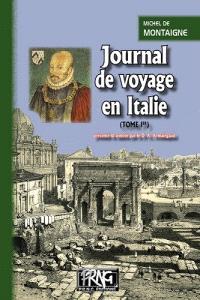Journal de voyage en Italie. Volume 1