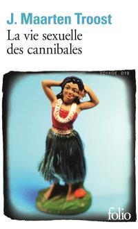 La vie sexuelle des cannibales : à la dérive dans le Pacifique Sud