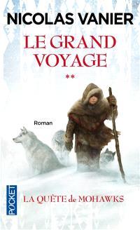 Le grand voyage. Volume 2, La quête de Mohawks