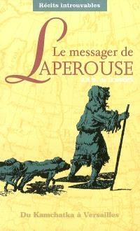 Le messager de Lapérouse : de Kamchatka à Versailles