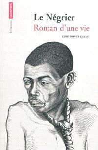 Le négrier : roman d'une vie