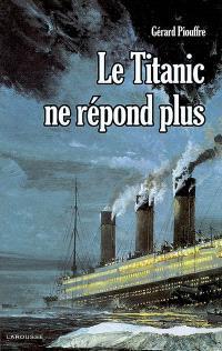 Le Titanic ne répond plus