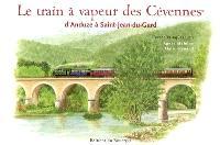 Le train à vapeur des Cévennes, d'Anduze à Saint-Jean-du-Gard
