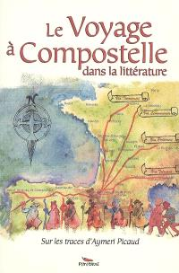 Le voyage à Compostelle dans la littérature : sur les traces d'Aymeri Picaud