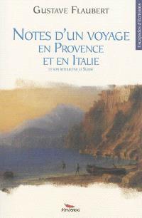 Notes d'un voyage en Provence et en Italie : et son retour par la Suisse