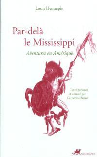 Par-delà le Mississippi : aventures en Amérique