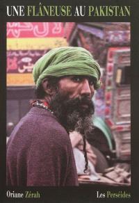 Une flâneuse au Pakistan : ce qu'un sourire désamorce