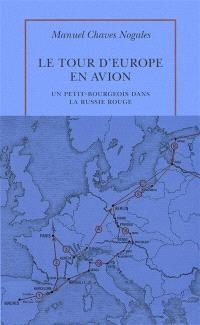 Le tour d'Europe en avion : un petit-bourgeois dans la Russie rouge