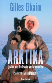 Arktika : quatre ans d'odyssée sur la banquise