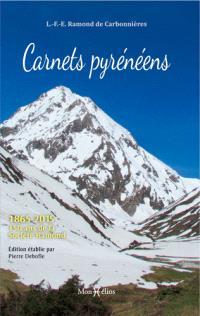 Carnets pyrénéens : 1865-2015, 150 ans de la Société Ramond