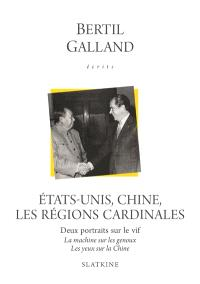 Ecrits, Etats-Unis, Chine, les régions cardinales