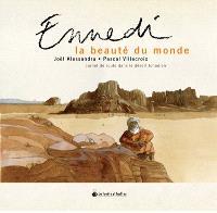 Ennedi, la beauté du monde : carnet de route dans le désert tchadien