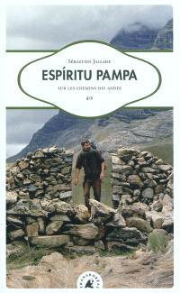 Espiritu pampa, sur les chemins des Andes