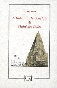 L'Inde sans les Anglais; Suivi de Mahé des Indes