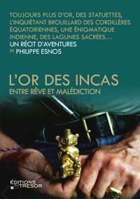 L'or des Incas : entre rêve et malédiction