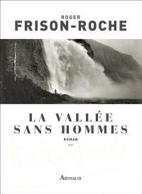 La vallée sans hommes. Volume 2, Les terres de l'infini