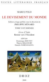 Le devisement du monde. Volume 6, Livre d'Ynde, retour vers l'Occident