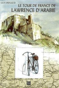 Le tour de France de Lawrence d'Arabie