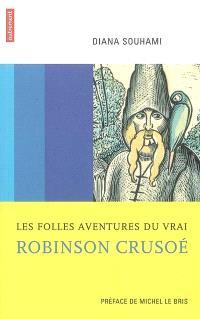 Les folles aventures du vrai Robinson Crusoé