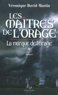 Les maîtres de l'orage. Volume 1, La marque de l'orage