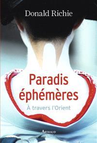 Paradis éphémères : à travers l'Orient