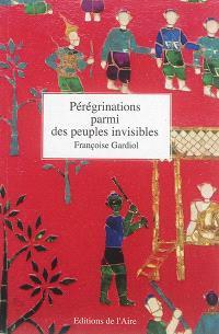 Pérégrinations parmi des peuples invisibles