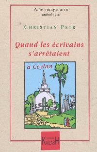 Quand les écrivains s'arrêtaient à Ceylan : 1885-1929