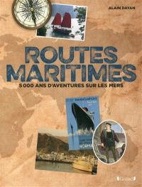 Routes maritimes : 5.000 ans d'aventures sur les mers