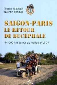 Saigon-Paris, le retour de Bucéphale : 44.000 km en 2 CV autour du monde