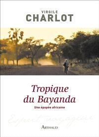 Tropique du Bayanda : une épopée africaine