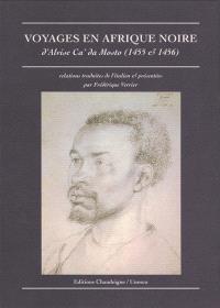 Voyages en Afrique noire : d'Alvise Ca'da Mosto (1455 et 1456)