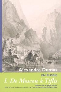 Alexandre Dumas en Russie. Volume 1